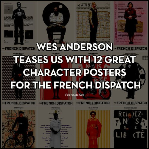 Read more about the article Ooh La la! All 12 Character Posters for The French Dispatch