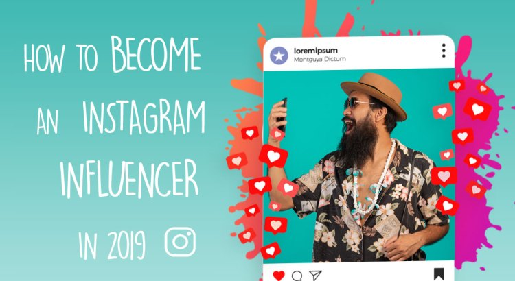How-to-become-an-instagram-influencer-in-2019
