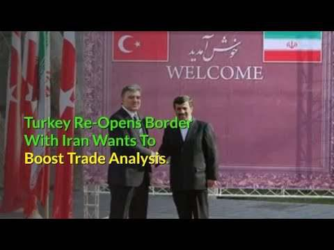 Turkey re-opens border with Iran, wants to boost trade