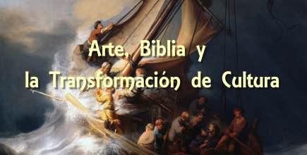 Arte, Biblia y la Transformación de Cultura