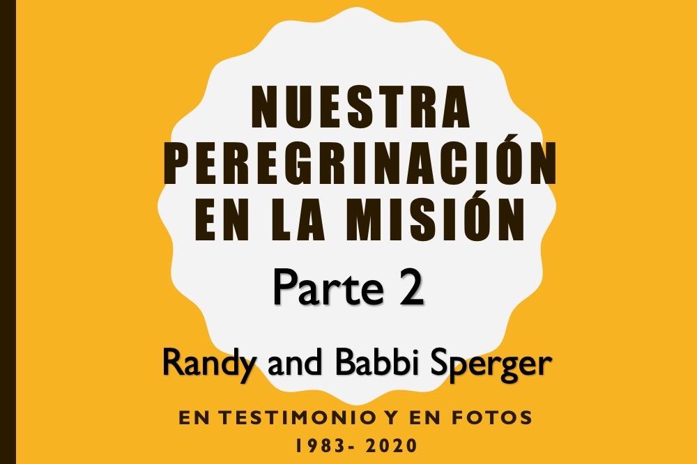 Nuestra Peregrinación en la Misión: Parte 2