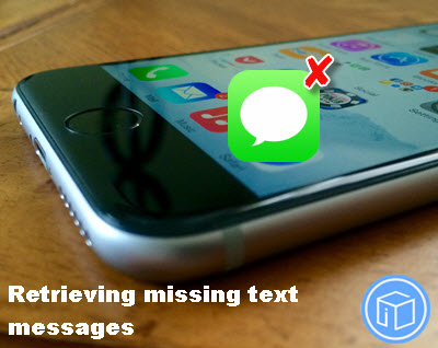 How to retrieve missing text messages from iPhone 6s/6?