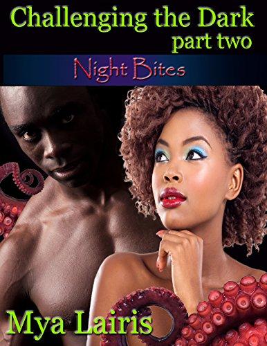 Challenging the Dark: Part Two (Night Bites)