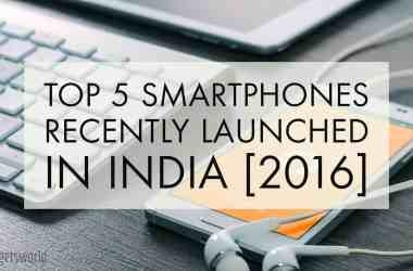 Top 5 Smartphones Recently Launched In India [June-July 2016] - 4