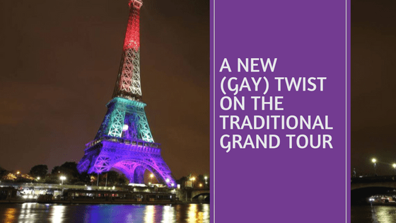 A new (Gay) twist on The Traditional Grand Tour