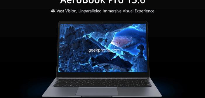 CHUWI AeroBook Pro 15.6 Amazing 4K Screen Laptop goes live on Indiegogo
