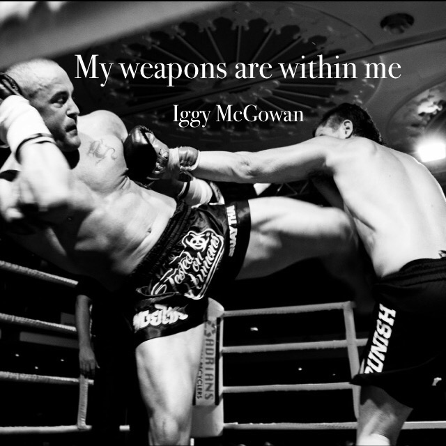 My Weapons Are Within Me