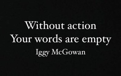 Without Action Your Words Are Empty