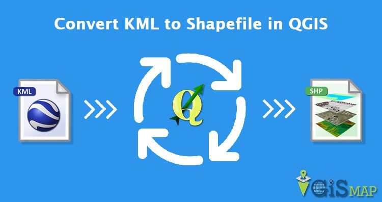 Convert KML to Shapefile in QGIS