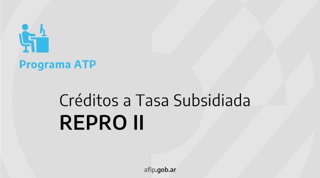 Créditos a Tasa Subsidiada y el REPRO II ATP