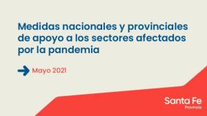 Santa Fe: Medidas nacionales y provinciales de apoyo a los sectores afectados por la pandemia Mayo 2021