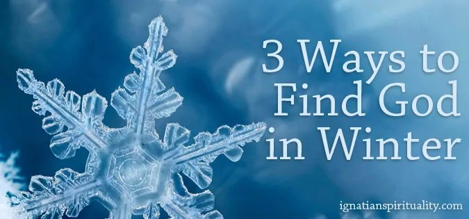 3 Ways to Find God in Winter - text over a snowflake background
