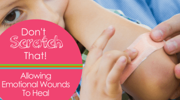 Don't Scratch That:  Allowing Emotional Wounds to Heal