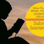 How To Know When Your Child Understands Salvation:  Salvation Conversations