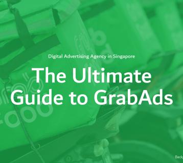 GrabAds - The Ultimate Guide - IH Digital Advertising Agency in Singapore