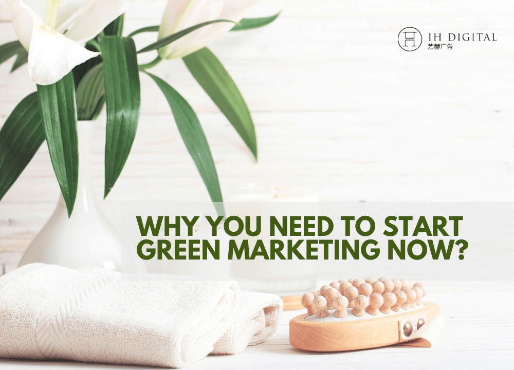 Why You Need to Start Green Marketing Now   IH Digital