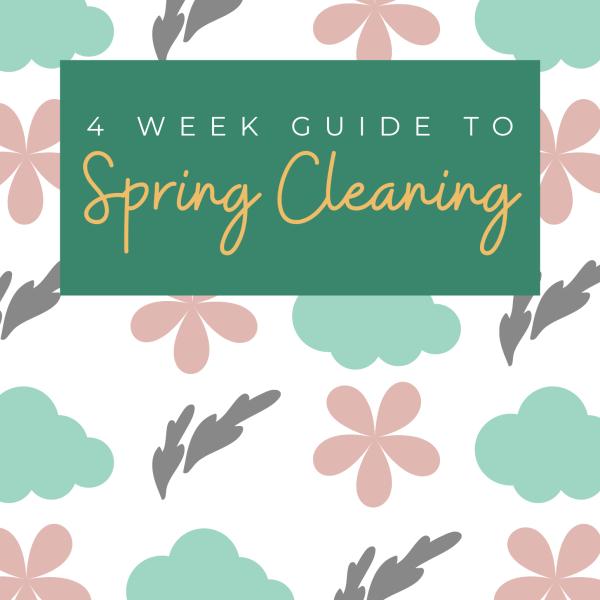 4 Week Spring Cleaning Guide