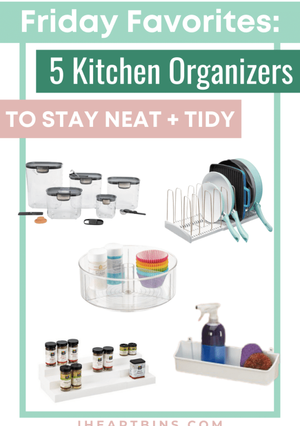 Friday Favorites: 5 Kitchen Organizers to Stay Neat & Tidy