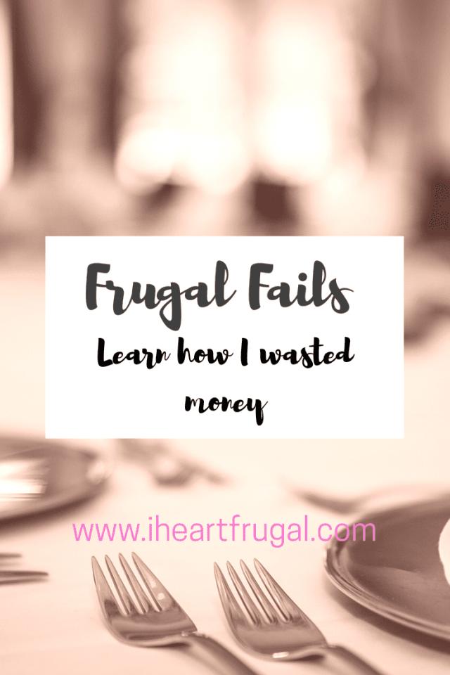 Frugal Fails