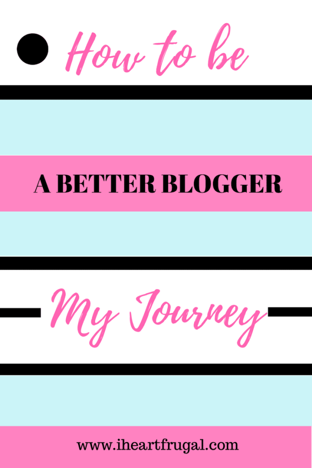 How to be a Better Blogger: My Journey