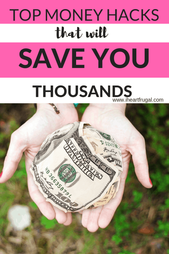 Top Money Hacks That Will Save You Thousands - I heart frugal