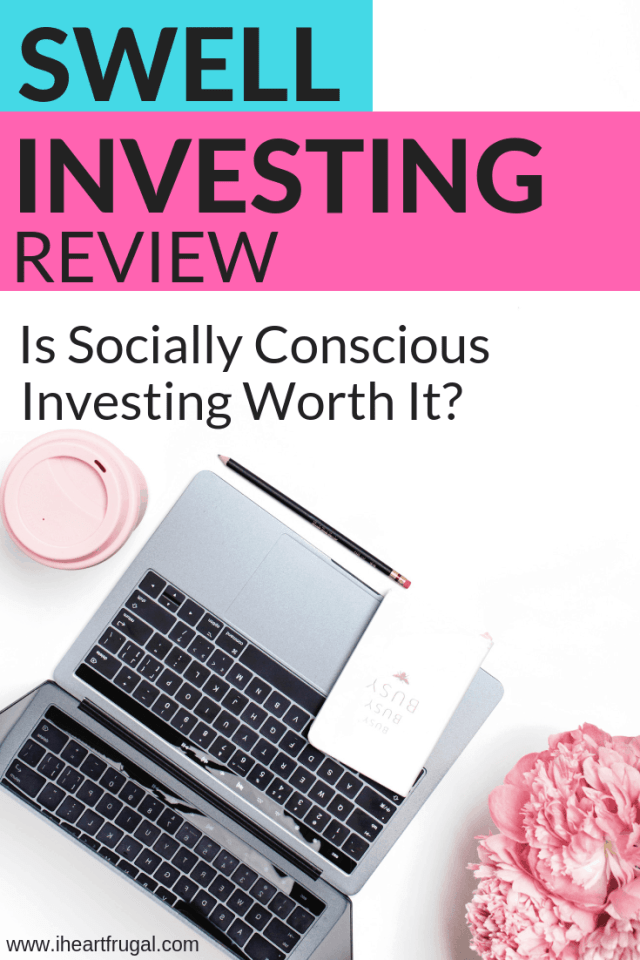 Swell Investing Review - Is It worth it? Are you looking to invest in socially conscious companies, but don't have a lot of money to invest? Try Swell Investing with a low start up of only $50. Find out more in my Swell Investing Review. #invest #moneytips #wealth