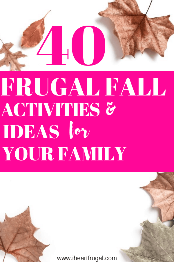 40 Frugal Fall Activities and Ideas for Your Family #fall #autumn #fallactivities #family
