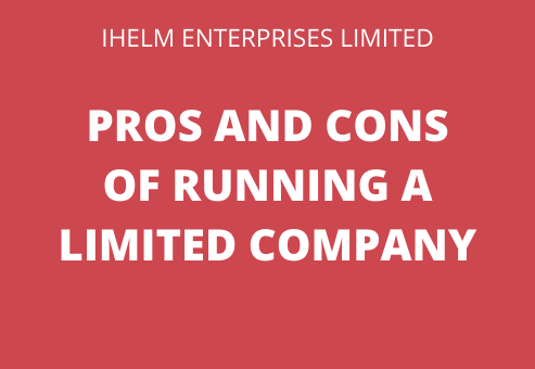 Ihelm Enterprises - Pros and Cons of Running a Limited Company