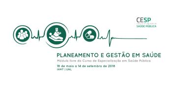"""Estão abertas as candidaturas para o curso """"Planeamento e Gestão em Saúde"""", um módulo livre do Curso de Especialização em Saúde Pública (CESP)."""