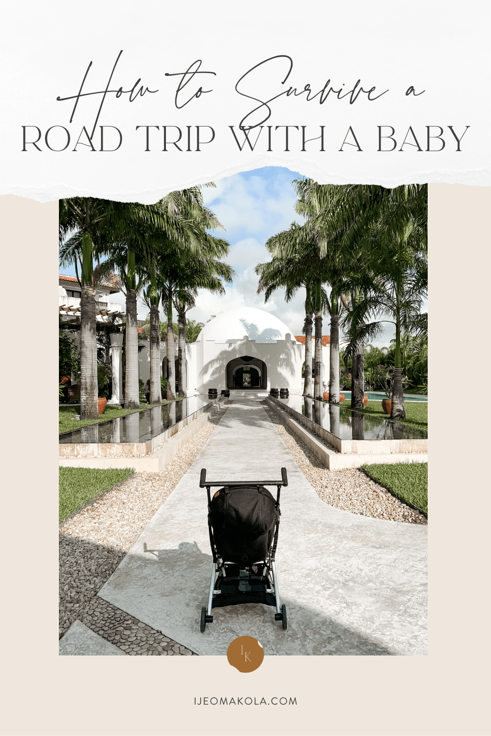 Ijeoma Kola shares her tips and packing list for how to survive a road trip with a baby