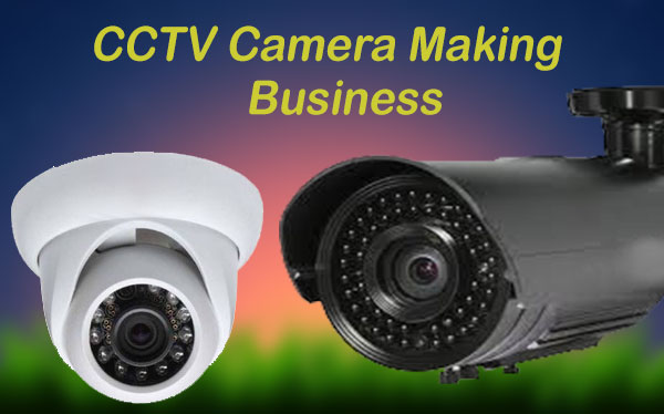 CCTV-Camera-Making-business