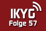 IKYG-Podcast: Folge 57 – Alles nur ge-Cloud?