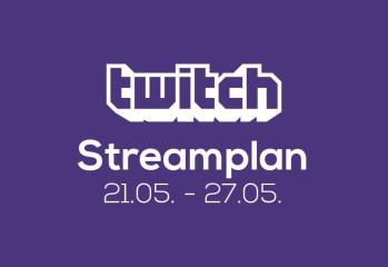 Streamplan der Woche – 21. bis 27. Mai 2018