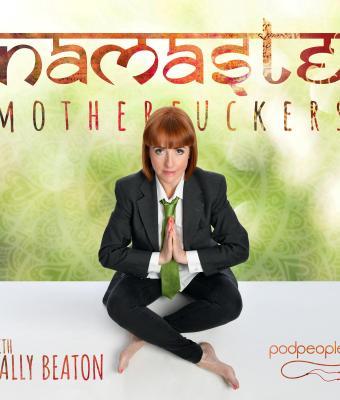 Comedian Cally Beaton Podcast Namaste Motherfuckers