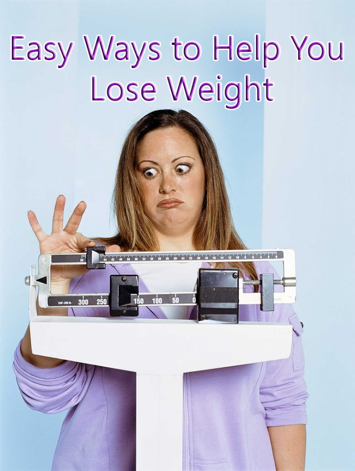 Easy Ways to Help You Lose Weight