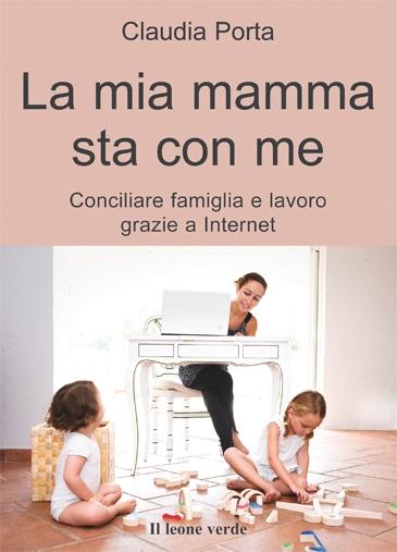 Ho letto La mia mamma sta con me di Claudia Porta
