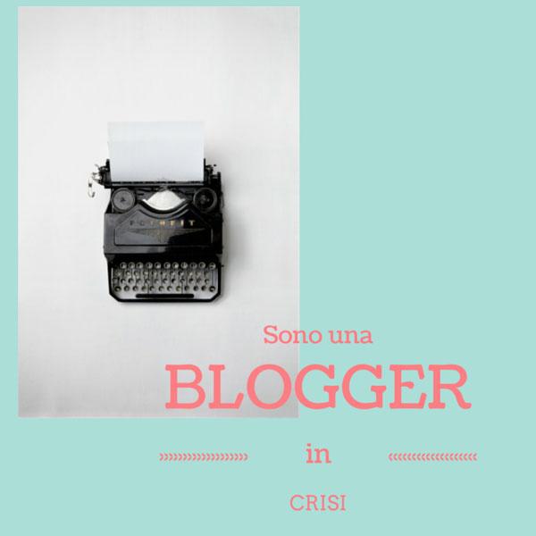 Sono una blogger in crisi