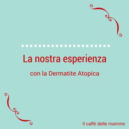 La nostra esperienza con la Dermatite Atopica