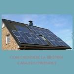Come rendere la casa ecologica