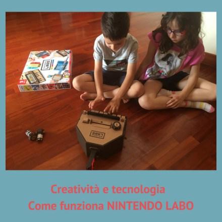Creatività e tecnologia – Come funziona Nintendo Labo
