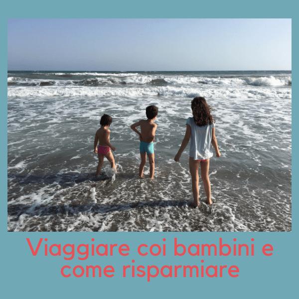 Viaggiare coi bambini e come risparmiare