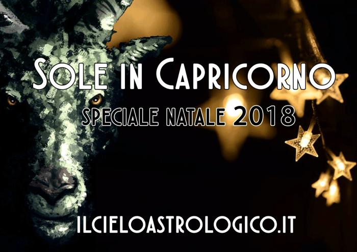 Sole in Capricorno - Speciale Natale 2018 - Il Cielo Astrologico