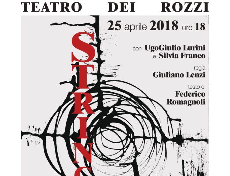 Stringiti A Me Al Teatro Dei Rozzi Il 25 Aprile