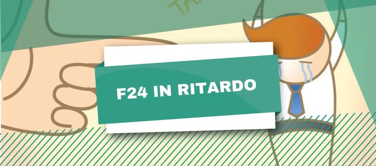 Ho Versato Un F24 In Ritardo Cosa Succede
