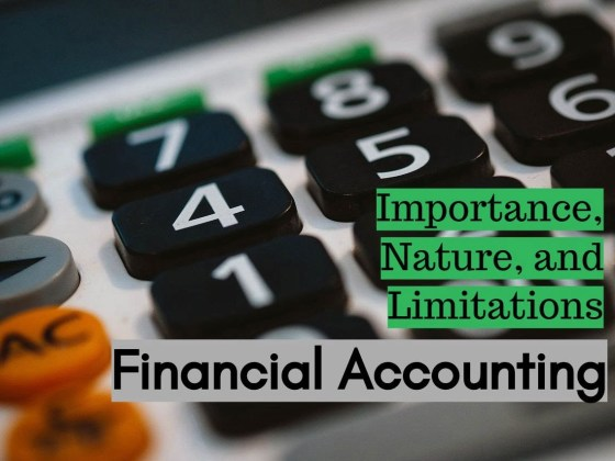 Financial Accounting Importance Nature and Limitations