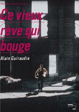 Ce vieux rêve qui bouge (Alain Guiraudie, 2001)
