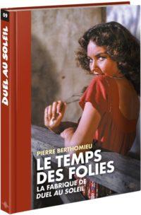 Coffret Livre et Dvd : Le Temps des folies – la fabrique de » Duel au soleil».