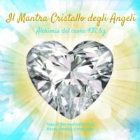 """E' USCITO IL NUOVO CD """"IL MANTRA CRISTALLO DEGLI ANGELI"""""""