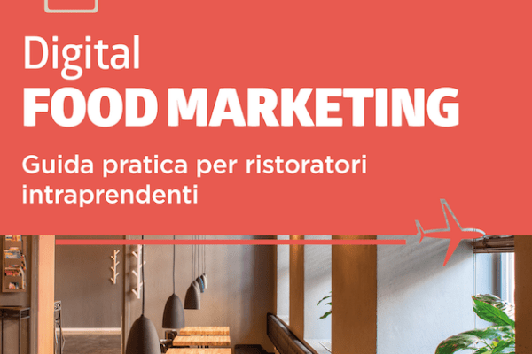 "Editoria: ""Digital Food Marketing – Guida pratica per ristoratori intraprendenti"""