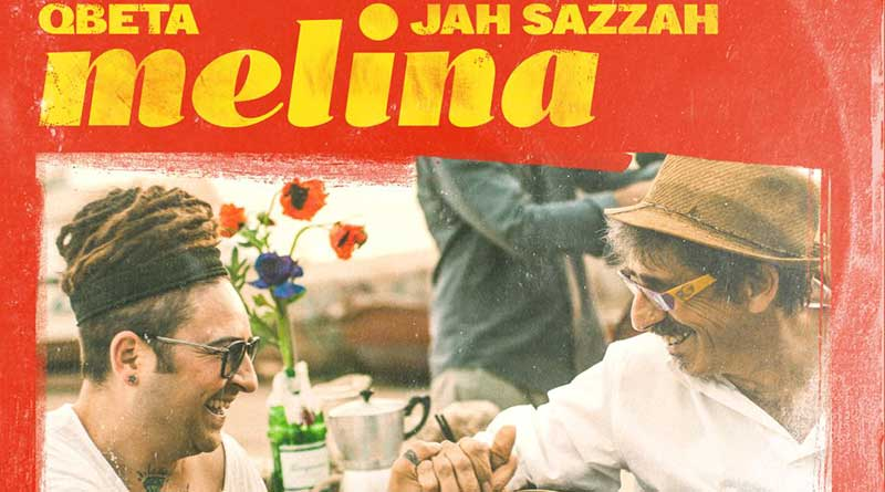 """Qbeta, oggi in uscita il nuovo singolo """"Melina"""" con Jah Sazzah"""